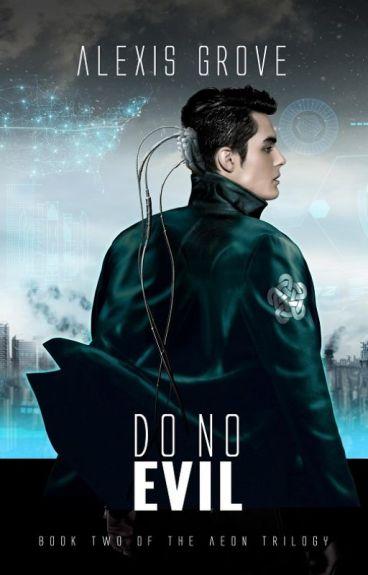 Do No Evil (Aeon Trilogy Book 2) by Alexmgrove