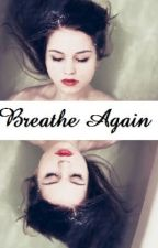 Breathe Again by blueplate