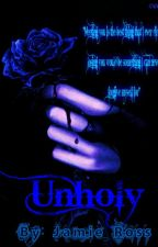 Unholy (Finding Love #1) by Olives4ever