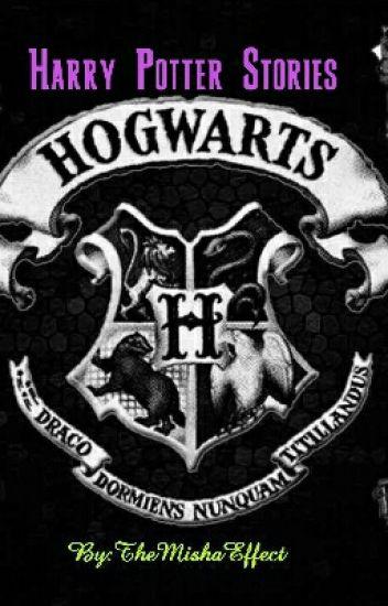 Harry Potter Stories - TheMishaEffect - Wattpad