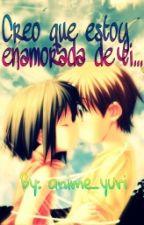 Creo que estoy enamorada de ti by _anime_