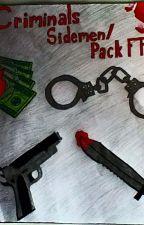 Criminals (ThePack/Sidemen FF) by _Little_Lion_Man_