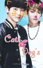 [EXO]Cats & Dog's | OS (ChanBaek/BaekYeol) by C-SyeUniverse