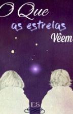 O que as estrelas vêem by MermaidByStars