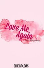 Love me Again // Luke Hemmings// (5SOS #1) by BlueDarkJeans