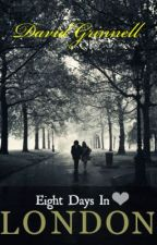 Eight Days In London by Davidpgbooks
