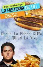 La historia de un obeso. by DazzledTeenager