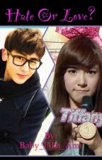 Hate or Love?~Secret Destiny~(KhunFany) by Baby_Pika_Ami