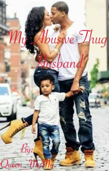 My Abusive Thug Husband (Thug Love Story)