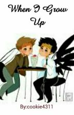 When I Grow Up (a destiel/sabriel highschool fanfic by cookie4311