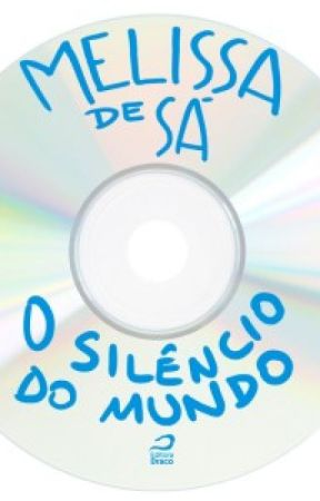 O Silêncio do Mundo by melissadesa