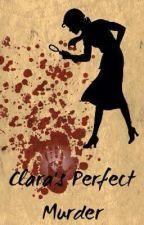 Clara's perfect murder by Arielle_Wyatt