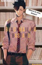Blackmailing Bastard Kuroo x Reader ✔ by TinyTsun