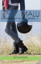 MALU - 2o.Coligado aos Agentes do BSS by EmideMorais