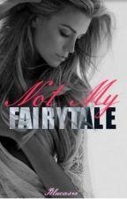 Not My Fairytale (rewritten) by rlucas98