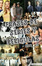 Frases de Series y Peliculas  by Rom_18