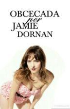 Obcecada por Jamie Dornan (REVISÃO) by Bella_Shuga