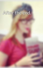 After the end. by betsydye