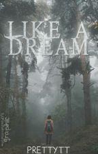 Like A Dream by Prettytt