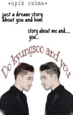 Do Kyungsoo and  You by kuekering
