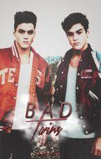 •Bad Twins •  RE-SUBIDA EN @mccanholic by dolanholic