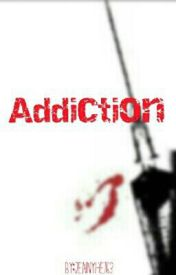 Addiction by 2sp00ky4you