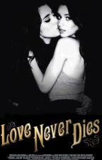Love Never Dies by TenenteCabello