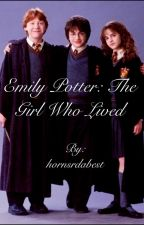 Emily Potter: The Girl Who Lived-Book 1 by hornsrdabest