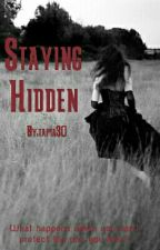 Staying Hidden by tapia30