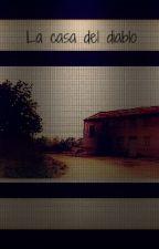 la casa del diablo by marianagon123