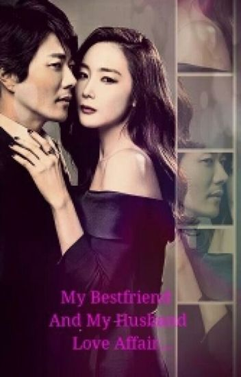 My Bestfriend And My Husband Love Affair (EDITING)