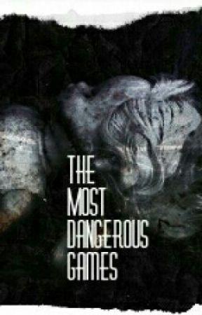 Most Dangerous Games - **DISCLAIMER** - Wattpad