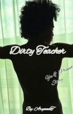 Dirty Teacher ★Princeton & Yn Story★ by AryanaT