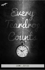 Every Teardrop Counts by Demi_Joyce