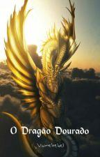 O Dragão Dourado by vivimelrebel