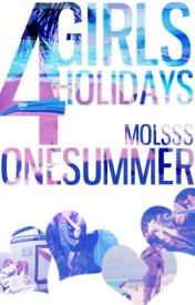 4 girls  4 holidays  1 summer! by molsss