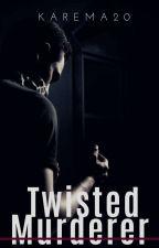 Twisted Murderer by karema20