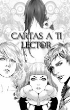 Cartas a ti, lector by NinaBenedetta