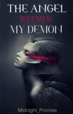 The Angel Within My Demon by Midnight_Promise