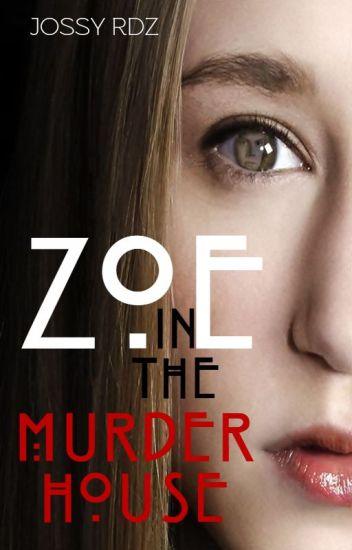 Zoe in the murder house [Completo]{borrador}