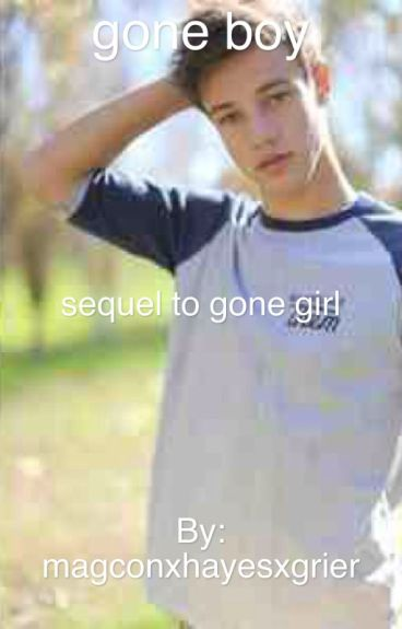 Gone Boy(sequel to Gone Girl: DIRTY Cameron Dallas FanFic)