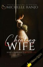 The Cheating Wife (Completed) by MicxRanjo