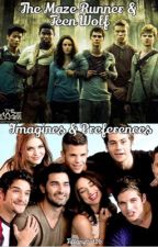 Teen Wolf & Maze Runner Imagines & Preferences by TiffanyCat16