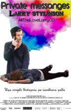 Private messanges -  Larry Stylinson by AllTheLoveLarry00