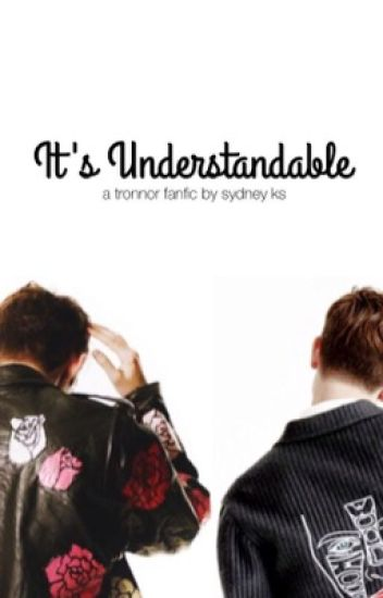 It's Understandable: A Tronnor AU