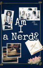 Am I a Nerd? by Dev_Ist