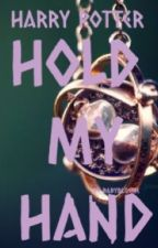 Hold My Hand (A Harry Potter fanfiction) by Babyblosome