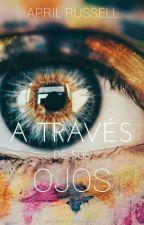A Traves De Sus Ojos (Amaia) by AprilRussel123