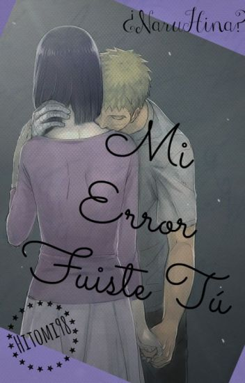 Mi error Fuiste Tú- NaruHina- Hitomi98.