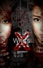 Who's X? [KathNiel] by capitalsawi